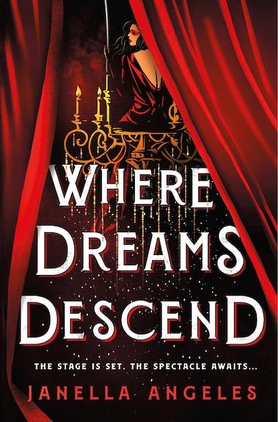 Where Dreams Descend: A Novel by Janella Angeles