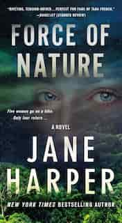 Force Of Nature: A Novel by Jane Harper