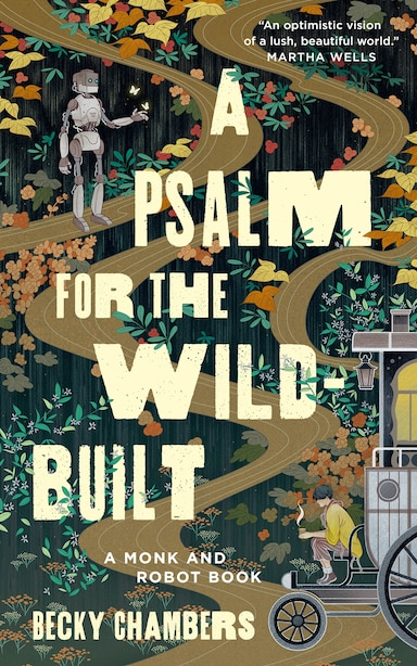 A Psalm For The Wild-built by Becky Chambers