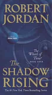The Shadow Rising: Book Four Of 'the Wheel Of Time' by Robert Jordan