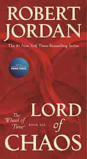 Lord Of Chaos: Book Six Of 'the Wheel Of Time' by Robert Jordan