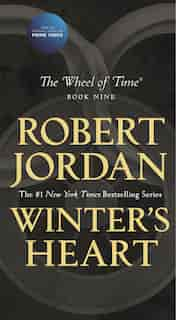 Winter's Heart: Book Nine Of The Wheel Of Time by Robert Jordan