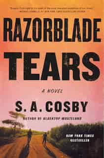 Razorblade Tears: A Novel by S. A. Cosby