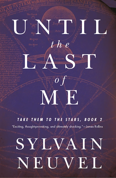 Until The Last Of Me: A Take Them To The Stars Novel by Sylvain Neuvel