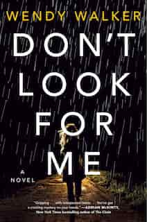 Don't Look For Me: A Novel by Wendy Walker