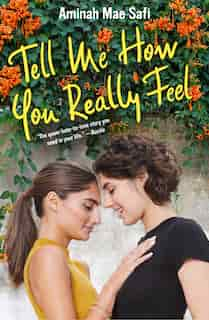 Tell Me How You Really Feel by Aminah Mae Safi