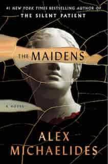 The Maidens: A Novel by Alex Michaelides
