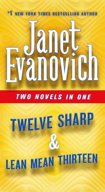Twelve Sharp & Lean Mean Thirteen: Two Novels In One by Janet Evanovich