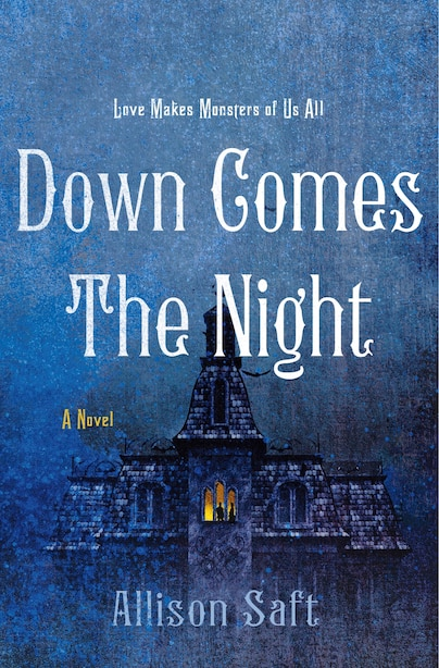 Down Comes The Night: A Novel by Allison Saft