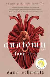 Anatomy: A Love Story by Dana Schwartz
