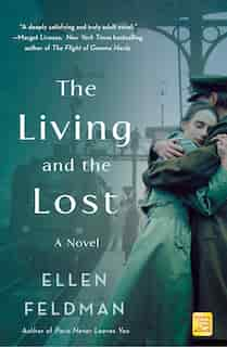 The Living And The Lost: A Novel by Ellen Feldman