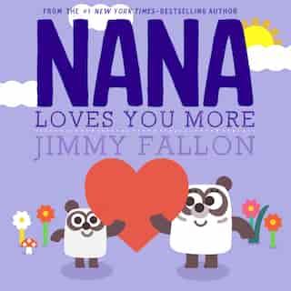 Nana Loves You More by Jimmy Fallon