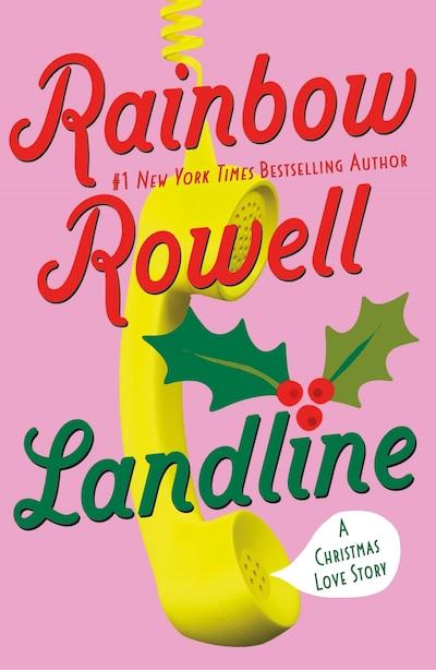 Landline: A Christmas Love Story by Rainbow Rowell