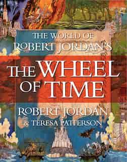 The World Of Robert Jordan's The Wheel Of Time by Robert Jordan
