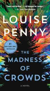 The Madness Of Crowds: A Novel by Louise Penny