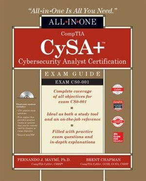 CompTIA CySA+ Cybersecurity Analyst Certification All-in-One Exam Guide (Exam CS0-001) by Fernando Maymi