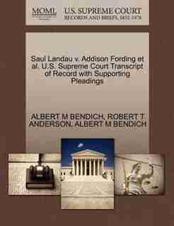 Saul Landau V. Addison Fording Et Al. U.s. Supreme Court Transcript Of Record With Supporting Pleadings by ALBERT M BENDICH