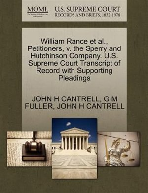 William Rance Et Al., Petitioners, V. The Sperry And Hutchinson Company. U.s. Supreme Court Transcript Of Record With Supporting Pleadings de John H Cantrell