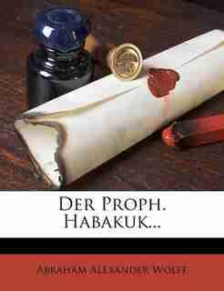 Der Proph. Habakuk... by Abraham Alexander Wolff