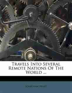Travels Into Several Remote Nations Of The World ... by JONATHAN SWIFT