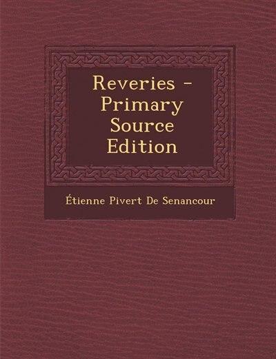 Reveries - Primary Source Edition by Étienne Pivert De Senancour
