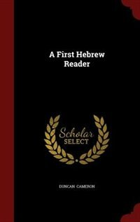 A First Hebrew Reader by Duncan Cameron