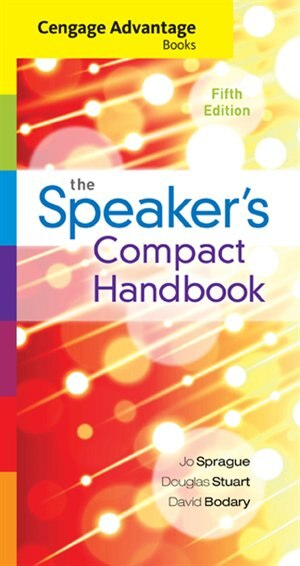 Cengage Advantage Books: The Speaker's Compact Handbook, Spiral Bound Version by Jo Sprague