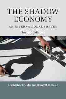 The Shadow Economy: An International Survey by Friedrich Schneider