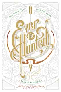 Ever The Hunted: A Clash Of Kingdoms Novel by Erin Summerill