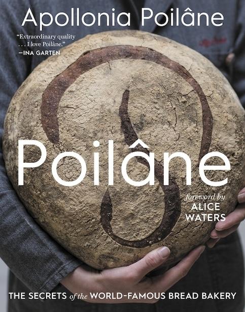 Poilane: The Secrets Of The World-famous Bread Bakery by Apollonia Poilane