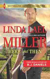 Here and Then & Lassoed: A 2-in-1 Collection by Linda Lael Miller