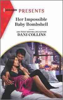 Her Impossible Baby Bombshell: An Uplifting International Romance by Dani Collins