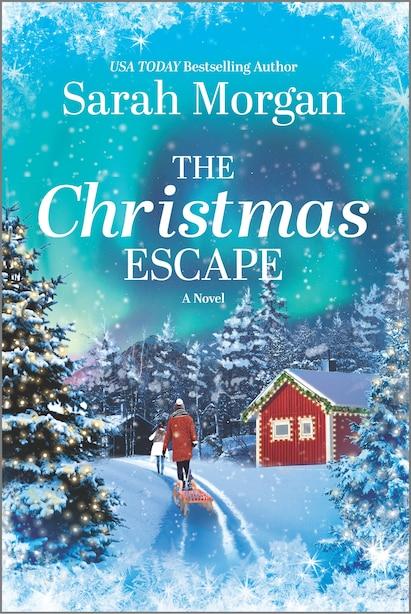 The Christmas Escape: A Novel by Sarah Morgan