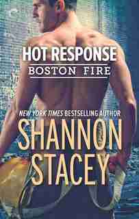 Hot Response: A Firefighter Romance by Shannon Stacey