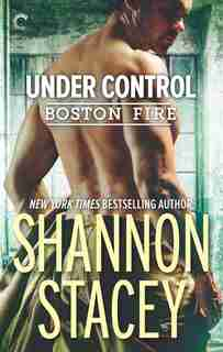 Under Control: A Firefighter Romance by Shannon Stacey