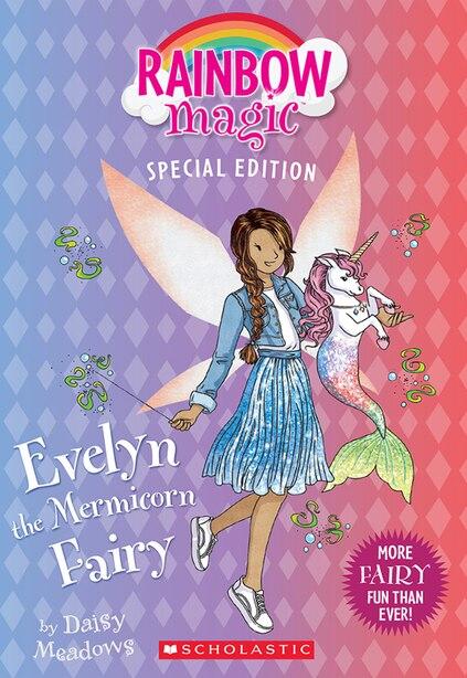 Evelyn the Mermicorn Fairy (Rainbow Magic Special Edition) by Daisy Meadows