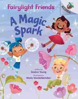 A Magic Spark: An Acorn Book (fairylight Friends #1) de Jessica Young