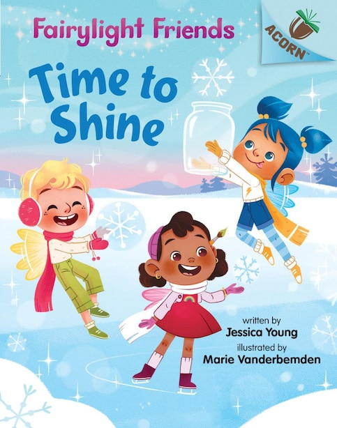 Time To Shine: An Acorn Book (fairylight Friends #2) (library Edition) by Jessica Young