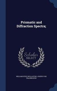Prismatic and Diffraction Spectra; de William Hyde Wollaston