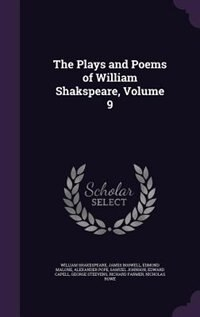 The Plays and Poems of William Shakspeare, Volume 9 by William Shakespeare