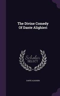 The Divine Comedy Of Dante Alighieri de Dante Alighieri