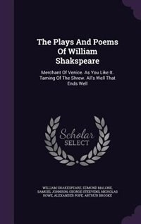 The Plays And Poems Of William Shakspeare: Merchant Of Venice. As You Like It. Taming Of The Shrew. All's Well That Ends Well by William Shakespeare