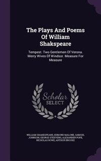 The Plays And Poems Of William Shakspeare: Tempest. Two Gentlemen Of Verona. Merry Wives Of Windsor. Measure For Measure by William Shakespeare