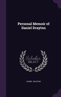Personal Memoir of Daniel Drayton de Daniel Drayton