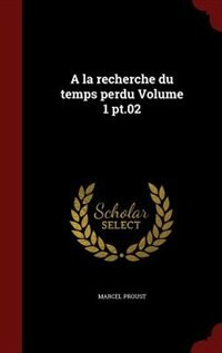 A la recherche du temps perdu Volume 1 pt.02 by Marcel Proust