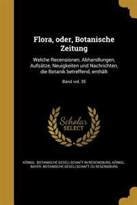 Flora, oder, Botanische Zeitung: Welche Recensionen, Abhandlungen, Aufsätze, Neuigkeiten und Nachrichten, die Botanik betreffend, en by Königl. Botanische Gesellschaft In Rege