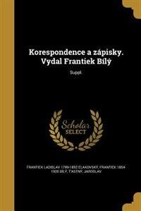 Korespondence a zápisky. Vydal Frantiek Bílý; Suppl. de Frantiek Ladislav 1799-1852 elakovský