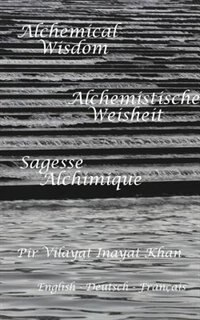 Alchemical Wisdom by Pir Vilayat Inayat Khan