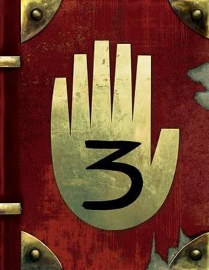 Gravity Falls: Journal 3 Special Edition by Alex Hirsch