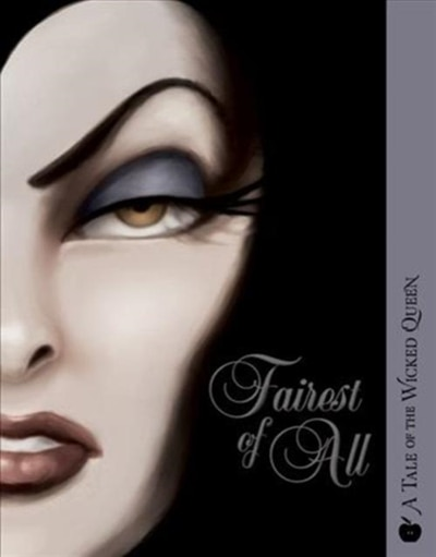 Fairest Of All: A Tale Of The Wicked Queen de Serena Valentino